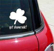 GOT SHAMROCK? 4 LEAF CLOVER IRISH GRAPHIC DECAL STICKER ART CAR WALL DECOR