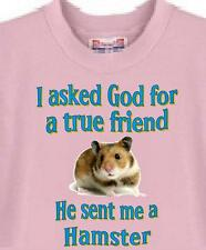 Big Dog T Shirt - I ask God for a true friend Hamster Animal Men Women Adopt