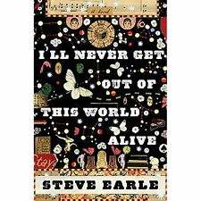 Ill Never Get Out Of This World Alive, English Edition Earle, Steve; Earle, Stev