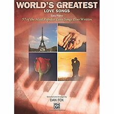 World's Greatest Love Songs (Easy Piano Songbook) (World's Greatest) Dan Fox