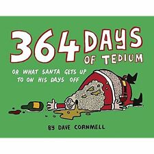 364 Days of Tedium: or What Santa Gets up to on his Days Off Dave Cornmell
