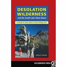 Desolation Wilderness and the South Lake Tahoe Basin: And the South Lake Tahoe B