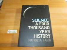 Science: A Four Thousand Year History Fara, Patricia :
