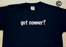 got conner? FAMILY TREE REUNION LAST NAME SURNAME T-SHIRT TEE FUNNY CUTE