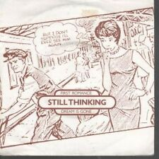 """STILL THINKING First Romance 7"""" B/w Dream Is Gone (limp1) Pic Sleeve UK Symetric"""