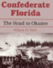 CONFEDERATE FLORIDA - ROAD TO OLUSTEE- WILLIAM H.NULTY CIVIL WAR HISTORY SOFTCOV
