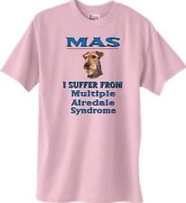 T-Shirt Big Dog MAS I Suffer from Multiple Airedale Syndrome 5 Colors #456 Adopt