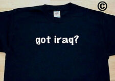 got iraq? COUNTRY FUNNY CUTE T-SHIRT TEE