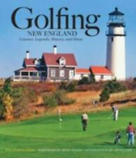 Golfing New England : Courses, Legends, History and Hints by Boston Globe Staff