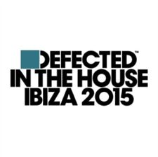 Defected In The House Ibiza 2015, Various Artists, 0826194305420