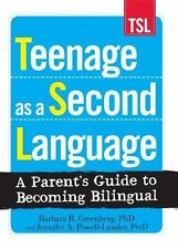 NEW - Teenage as a Second Language: A Parent's Guide to Becoming Bilingual