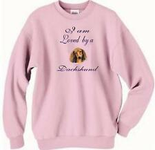 Dog Sweatshirt - I am Loved by a Dachshund - Adopt Animal T Shirt Available # 83