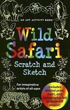 Wild Safari Scratch And Sketch: An Art Activity Book For Imaginative Artists of