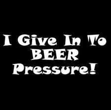 I Give in to Beer Pressure T-shirt Party 5 Color S-3XL