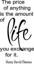 The Price of Anything Is The Amount of Life Thoreau Vinyl Decal Sticker Words