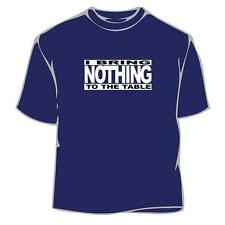 I Bring Nothing To Table T-Shirt
