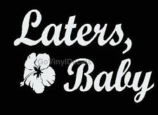 50 Shades of Grey Vinyl Decal - Laters Baby w/ Flower  Choice of Colors!