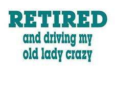 Custom Made T Shirt Retired Driving Old Lady Crazy Senior Citizen Humor Funny