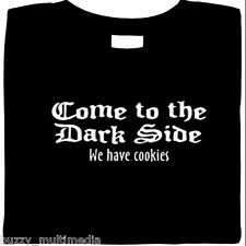 Come To The Dark Side -  We Have Cookies, Funny T-Shirt, humor, slogan shirt