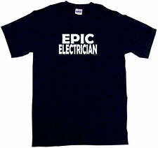 Epic Electrician Mens Tee Shirt Pick Size & Color Small - 6XL