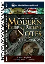 Collectors Guide Modern Federal Reserve Notes 1963-2009   by Robert Azpiazu