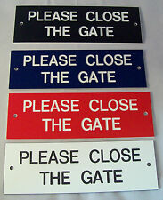 """Engraved Please Close The Gate 6"""" x 2"""" (150mm x 50mm) Sign"""
