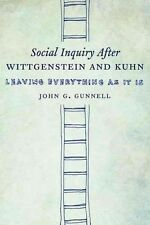 NEW Social Inquiry After Wittgenstein and Kuhn by John G. Gunnell Hardcover Book