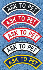 1 ASK TO PET ROCKER PATCH RR Danny & LuAnns Embroidery     service dog therapy
