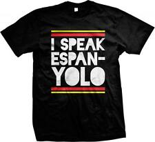 I Speak EspanYOLO You Only Live Once Spain Spanish Funny New Mens T-shirt