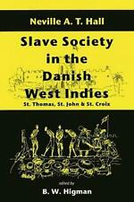 NEW Slave Society In The Danish West Indies: St Thomas, St John And St Croix by
