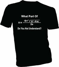 @ Funny Math What Part of the Quadratic Formula Do You Not Understand T-Shirt