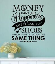 Money Cant Buy Happiness But Shoes Vinyl Decal Wall Decor Sticker Words Quote