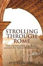 NEW Strolling Through Rome: The Definitive Walking Guide to the Eternal City by