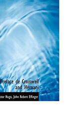NEW Preface de Cromwell and Hernani by Victor Hugo Paperback Book (English) Free
