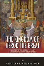 NEW The Kingdom of Herod the Great: The History of the Herodian Dynasty in Ancie