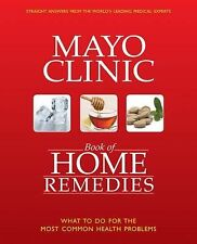 Mayo Clinic Book of Home Remedies : What to Do for the Most Common Health(2)