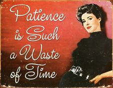 New Patience Is Such A Waste Of Time Metal Tin Sign