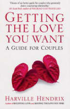 Getting The Love You Want: A Guide for Couples ' Hendrix, Harville