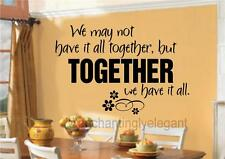We May Not Have It All Together Vinyl Decal Wall Sticker Words Letters Family