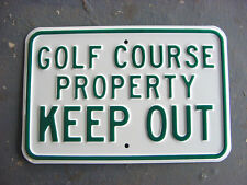 near mint 1960s Vintage GOLF COURSE PROPERTY KEEP OUT Old Golf Course Steel Sign