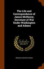 NEW The Life and Correspondence of James McHenry, Secretary of War Under Washing