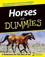 Horses for Dummies by Audrey Pavia and Janice M. Posnikoff