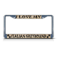 ITALIAN GREYHOUND DOG PET Metal License Plate Frame Tag Border Two Holes