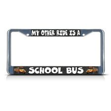 MY OTHER RIDE IS A SCHOOL BUS Metal License Plate Frame Tag Border Two Holes