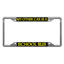 MY OTHER CAR IS A SCHOOL BUS Metal License Plate Frame Tag Holder Four Holes