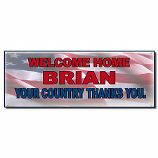 Welcome Home Military Country Thanks Custom 13 Oz Vinyl Banner Sign w/ Grommets