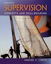 Supervision : Concepts and Skill-Building by Samuel Certo (2012, Paperback)