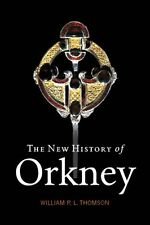 The New History of Orkney By Thomson, William P. L.