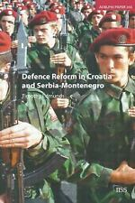 Defence Reform in Croatia and Serbia-Montenegro 360 by Timothy Edmunds (2004,...