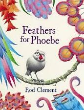 Feathers for Phoebe Big Book ' Clement, Rod